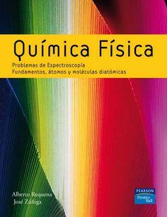QUÍMICA FÍSICA Problemas de Espectroscopia. Fundamentos, átomos y moléculas diatómicas Autor: Alberto Requema   Editorial: Pearson  Edición: 1 ISBN: 9788483223673 ISBN ebook: 9788483228470 Páginas: 348 Área: Ciencias y Salud Sección: Química