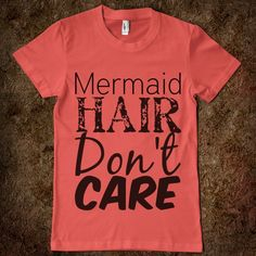 Mermaid Hair Don't Care. perrrrrrrrrrfect