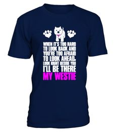 # [T Shirt]81-Westie When Too Hard Look Ba .  Hurry Up!!! Get yours now!!! Don't be late!!! My Westie When Its Too Hard To Look Back Afraid To Look AheadTags: Afraid, To, Look, Ahead, Bernese, Mountain, Dog, Shirt, Big, Brother, Dog, Shirt, Chihuahua, Dog, Shirts, Dog, Rescue, Shirt, Dog, Rescue, T, Shirt, Dog, Shirt, I, Love, Dogs, Shirt, I, Love, My, Dog, Shirt, My, Westie, Pet, Lover, Gifts, Pet, Lovers, Pet, Tee, Shirts, Plain, Dog, Shirt, Reservoir, Dogs, Shirt, To, Look, Back, When…