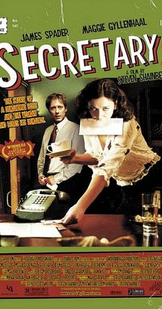 Directed by Steven Shainberg.  With James Spader, Maggie Gyllenhaal, Jeremy Davies, Lesley Ann Warren. A young woman, recently released from a mental hospital, gets a job as a secretary to a demanding lawyer, where their employer-employee relationship turns into a sexual, sadomasochistic one.