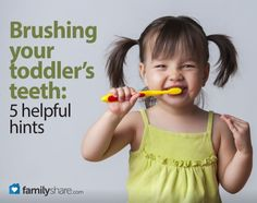Brushing your toddlers teeth: 5 helpful hints