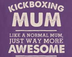 I'm A Kickboxing Mum, Like A Normal Mum Just Way More Awesome Womens T Shirt - Mothers Day Gift, Birthday Present, Christmas Gift For Her