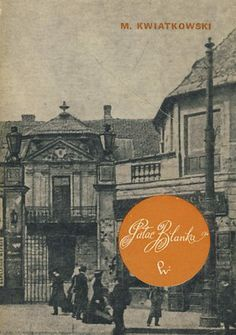 Pałac Blanka, Kwiatkowski Marek Monografia Pałacy Blanka przy pl. Teatralnym Wyd. PWN, Warszawa 1974