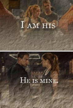 I like this quote so much. I hate the fact that the relationship is so messed up but whatever. They're young ;) #Divergent