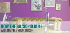 How the 60/30/10 Rule will Inspire Your Decor -Okay you have selected a color palette for your room, now what? How do you take these colors and apply it in a room? What color is the main, secondary, and accent colors and where to apply them? Taking a grouping of colors from palette to reality can be a little bit confusing. However, there is a good rule to help you know how much of each to have in a room. This guideline for applying a color palette like an interior designer is the 60/30/10…