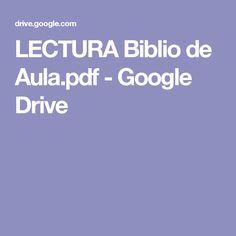 LECTURA Biblio de Aula.pdf - Google Drive