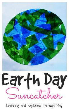 Earth Day Sun Catcher. Fun crafts for preschoolers. Learning and Exploring Through Play.