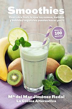 Smoothies: Descubre todo lo que los zumos, batidos y bebidas vegetales pueden hacer por ti eBook: María del Mar Jiménez Redal, Louma Sader Bujana: Amazon.es: Tienda Kindle