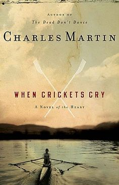"Read June 2016 - ""When Crickets Cry"" - This is the first book by Charles Martin that I've read. It's fantastic! I'm now on my 5th book of his in the last 4 weeks. - Shelby"