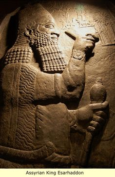"""Assyrian King Esarhaddon - Upon the death of Sennacherib, his son """"Esarhaddon"""" (680-669 B.C.), became Assyria's king.  After a failed attempt, his forces finally took Memphis, the Egyptian capital in 671 B.C.   Esarhaddon reorganized the political structure in the north, establishing Nekau/Necho I (a Libyan) as first king of the 26th dynasty at Sais."""