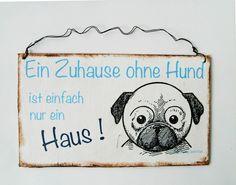 Dekoschild Türschild Geschenk * Ein Zuhause ohne Hund ist einfach nur ein Haus* Ideal als Geschenk zum Geburtstag oder für jeden Hundefan.... von Un-Art-Tick auf Dawanda.de