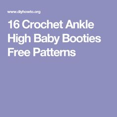 16 Crochet Ankle High Baby Booties Free Patterns