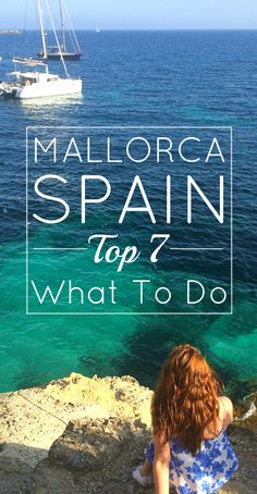 Top 7: Must Do In Mallorca, Spain