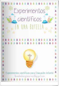 """""""Experimentos científicos en una botella II"""", de lluviadeideasyrecursos.blogspot.com, es un cuaderno que contiene un pequeño y magnífico conjunto de experimentos que se pueden realizar en botellas para el trabajo en Educación Infantil."""