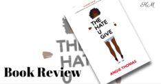 Book Review : The Hate U Give by Angie Thomas