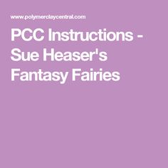 PCC Instructions - Sue Heaser's Fantasy Fairies