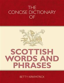 A concise but comprehensive collection of Scottish words and phrases.  read more at Kobo.