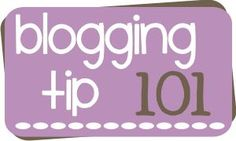 Blogging Tips - Share!