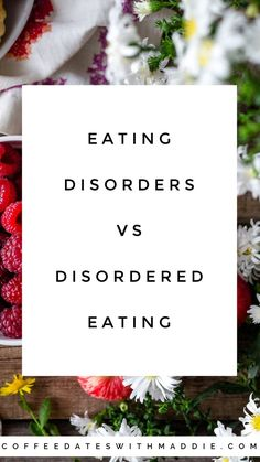 Disordered eating // eating disorders // eating patterns // mental health // food // weight loss // support // eating disorder support // Coffee Dates with Maddie