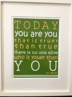 Nursery Wall Art Decor - Green Dr. Seuss Quote Today You are You Baby Boy Room. $14.99, via Etsy.