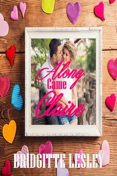Along Came Claire, an ebook by Bridgitte Lesley at Smashwords Amazing Books, Good Books, Literary Fiction, Everything Happens For A Reason, Writers Write, Ladies Day, Indie, Romance, Authors