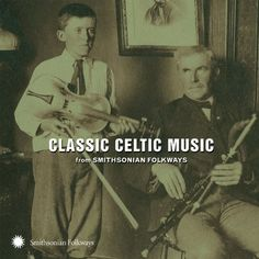 Classic Celtic Music From Smithsonian « Holiday Adds