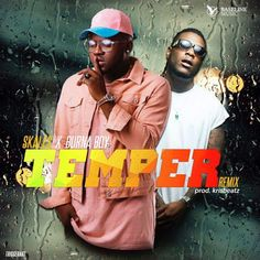 MUSIC: Skales x Burnaboy  Temper (Remix)   Baseline Frontier Skales Drops The Remix Of His Previous Single Titled Temper Produced By Krisbeatz And HE Decides To feature Burnaboy  Download And Enjoy.  DOWNLOAD MUSIC  MUSIC