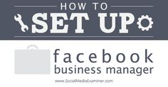How to Set Up Facebook Business Manager Do you want a more streamlined way to organize account managers within Facebook? Are you using Facebook Business Manager? You'll find Facebook's newest tool useful. In this article you'll discover how to set up Facebook Business Manager so you can have more control over how your employees access Pages and ads. Why Facebook Business Manager?…