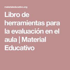 Libro de herramientas para la evaluación en el aula | Material Educativo
