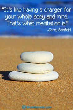 """""""It's like having a charger for your whole body and mind. That's what Meditation is!"""" Feeling a bit stressed or overworked in life? 101 Heart-warming meditation quotes by Jerry Seinfeld and others here: https://bookretreats.com/blog/101-quotes-will-change-way-look-meditation"""