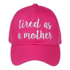 9e64e73b8d8 Tired as a Mother – Baseball Hat