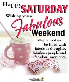 Saturday is meant to shop or rest. However you choose to spend your Saturday mornings and evenings, I hope you enjoy these 59 Saturday quotes. Saturday Greetings, Morning Greetings Quotes, Good Morning Messages, Good Morning Wishes, Happy Weekend Images, Saturday Images, Happy Weekend Quotes, Saturday Morning Quotes, Good Morning Happy Saturday