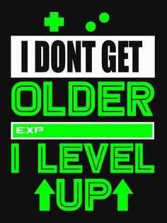 """Gaming Facts T Shirt - I Level Up"" T-shirt by ryantony1   Redbubble Gaming Facts, Level Up, Game Design, Shirt Designs, Games, T Shirt, Supreme T Shirt, Tee Shirt, Gaming"