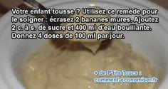 Ce remède de grand-mère à base de bananes est parfait pour traiter la toux et les bronchites qui durent. Sachez qu'il marche particulièrement bien chez les enfants.  Découvrez l'astuce ici : http://www.comment-economiser.fr/remede-contre-toux-enfants.html?utm_content=bufferbc172&utm_medium=social&utm_source=pinterest.com&utm_campaign=buffer