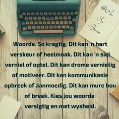 Woorde so kragtig Afrikaans Language, Afrikaanse Quotes, Special Words, Scripture Verses, Dear God, Good Thoughts, Wise Words, Things To Think About, Life Quotes