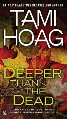Deeper Than the Dead      (Oak Knoll, book 1)    by    Tami Hoag