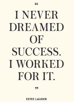 "Yep. You gotta work! ""I never dreamed of success I worked for it"".  Are YOU ready for success? To get started, CLICK HERE: http://www.ceamarketing.com/  #QOTD #Words #Widsdom"