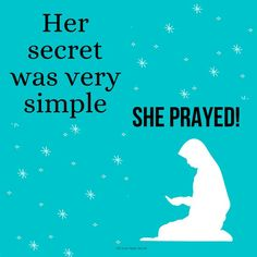 'Her secret was very simple. She prayed!' Open Secrets, Spiritual Quotes, Pray, Islam, Spirituality, Simple, Movie Posters, Movies, Life