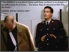 Due South, from the episode The Vault