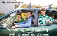 #familytravel #breastfeeding #roadtrip Preparing for Road Trips With a Breastfed Babies | Mommy News & Views blog. http://blog.mothersboutique.com/on-the-road-again-this-moms-tips-for-peaceful-driving/