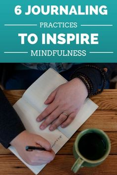 Six journaling practices to inspire more mindfulness in your everyday life. :: Ideas to get you journaling instead of just thinking about one day starting a journaling practice.