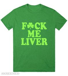 Saint Patricks Day Fuck Me Liver - funny Saint Patricks Day t-shirts. Celebrate the Irish on St Paddys Day in style with classic cool St Pattys Day lucky tee shirts for all of your parades, pub crawls and drunken green beer parties! March 17th is right around the corner, be ready to party like a leprechaun! May the luck of the Irish be yours this St Patricks Day. Printed on Skreened T-Shirt