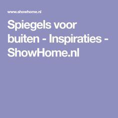 Spiegels voor buiten - Inspiraties - ShowHome.nl