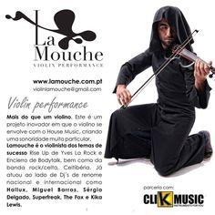 Já conhece o nosso novo parceiro?   La Mouche Violin Performance   Mais do que um violino. Este é um projeto inovador em que o violino se envolve com o House Music criando uma sonoridade muito particular.