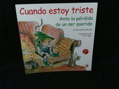 CUANDO ESTOY TRISTE ANTE LA PERDIDA DE UN SER QUERIDOTEXTO DE MICHAELENE MUNDY ILUSTRADO POR R.W. ALLEYDE EDITORIAL SAN PABLO