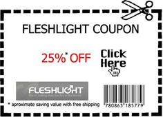 If you are looking for some fleshlight coupons, then visit my website. We have the latest fleshlight coupon for you >> fleshlight coupon --> http://fleshcoupons.com