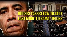 "House Passes New Law to Prevent Any Last Minute ""Obama Tricks"""