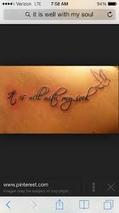 Image result for it is well with my soul tattoo ideas