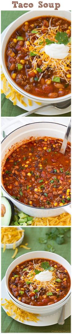 Taco Soup - it's like a loaded chili and it's completely delicious!