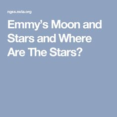 Emmy's Moon and Stars and Where Are The Stars?